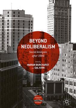 Burchardt, Marian - Beyond Neoliberalism, ebook