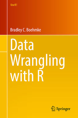 Ph.D., Bradley C. Boehmke, - Data Wrangling with R, e-kirja