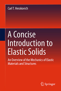 Herakovich, Carl T. - A Concise Introduction to Elastic Solids, ebook