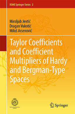 Arsenović, Miloš - Taylor Coefficients and Coefficient Multipliers of Hardy and Bergman-Type Spaces, e-bok
