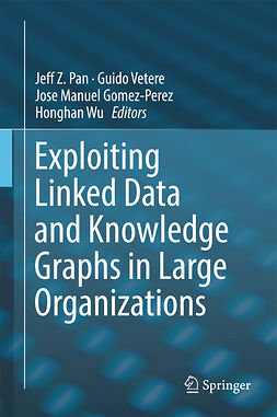 Gomez-Perez, Jose Manuel - Exploiting Linked Data and Knowledge Graphs in Large Organisations, ebook