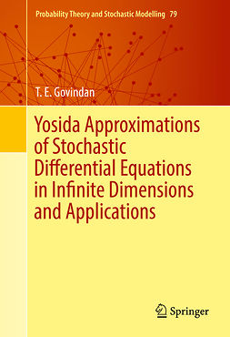Govindan, T. E. - Yosida Approximations of Stochastic Differential Equations in Infinite Dimensions and Applications, ebook