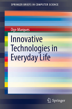 Marques, Oge - Innovative Technologies in Everyday Life, ebook