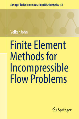 John, Volker - Finite Element Methods for Incompressible Flow Problems, e-bok