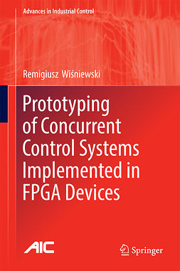 Wiśniewski, Remigiusz - Prototyping of Concurrent Control Systems Implemented in FPGA Devices, ebook