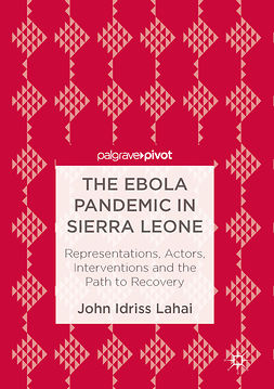 Lahai, John Idriss - The Ebola Pandemic in Sierra Leone, ebook