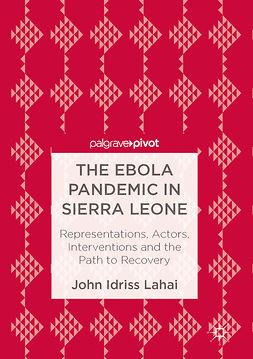 Lahai, John Idriss - The Ebola Pandemic in Sierra Leone, e-kirja