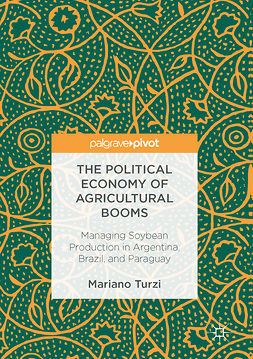 Turzi, Mariano - The Political Economy of Agricultural Booms, ebook