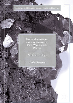 Roberts, Luke - Barry MacSweeney and the Politics of Post-War British Poetry, ebook