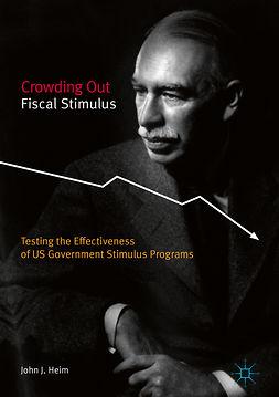 Heim, John J. - Crowding Out Fiscal Stimulus, ebook