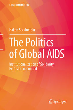 Seckinelgin, Hakan - The Politics of Global AIDS, e-kirja