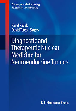 Pacak, Karel - Diagnostic and Therapeutic Nuclear Medicine for Neuroendocrine Tumors, ebook