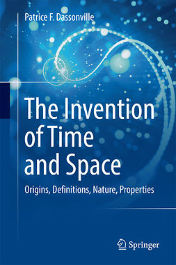 Dassonville, Patrice F. - The Invention of Time and Space, ebook