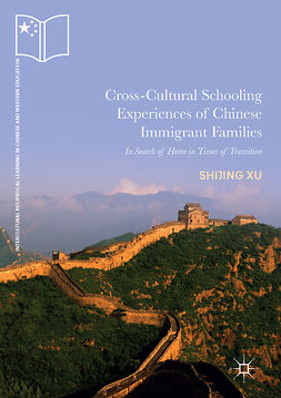 Xu, Shijing - Cross-Cultural Schooling Experiences of Chinese Immigrant Families, ebook