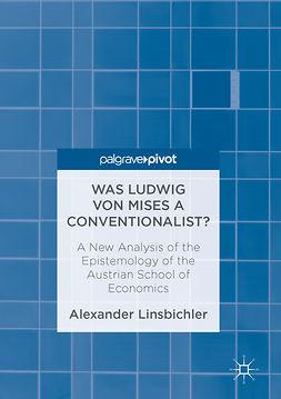 Linsbichler, Alexander - Was Ludwig von Mises a Conventionalist?, ebook