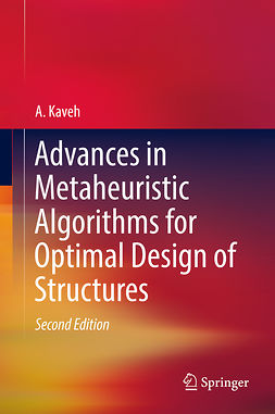 Kaveh, A. - Advances in Metaheuristic Algorithms for Optimal Design of Structures, ebook