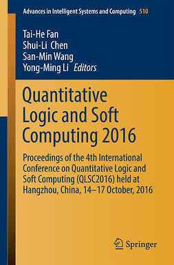 Chen, Shui-Li - Quantitative Logic and Soft Computing 2016, e-kirja