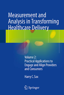 Sax, Harry C. - Measurement and Analysis in Transforming Healthcare Delivery, ebook