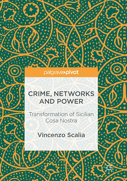 Scalia, Vincenzo - Crime, Networks and Power, ebook