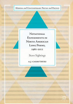 Carruthers, A. J. - Notational Experiments in North American Long Poems, 1961-2011, ebook