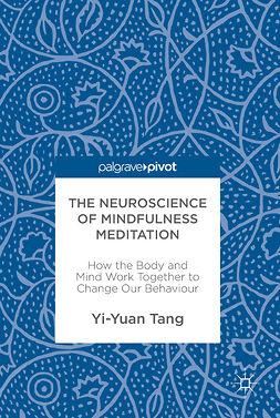 Tang, Yi-Yuan - The Neuroscience of Mindfulness Meditation, ebook