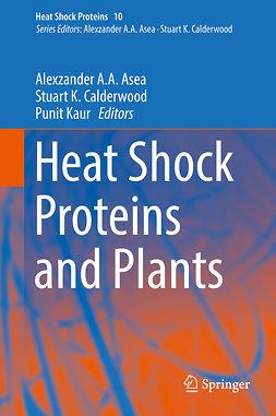 Asea, Alexzander A. A. - Heat Shock Proteins and Plants, e-kirja