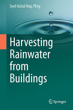 PEng, Syed Azizul  Haq, - Harvesting Rainwater from  Buildings, ebook