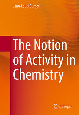 Burgot, Jean-Louis - The Notion of Activity in Chemistry, ebook