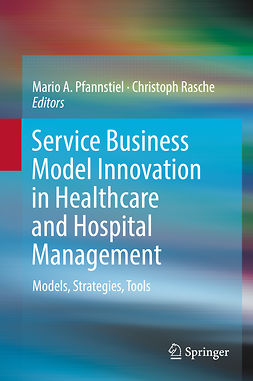 Pfannstiel, Mario A. - Service Business Model Innovation in Healthcare and Hospital Management, ebook