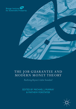 Forstater, Mathew - The Job Guarantee and Modern Money Theory, ebook