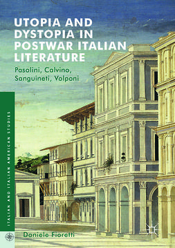 Fioretti, Daniele - Utopia and Dystopia in Postwar Italian Literature, e-kirja