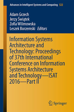 Borzemski, Leszek - Information Systems Architecture and Technology: Proceedings of 37th International Conference on Information Systems Architecture and Technology – ISAT 2016 – Part II, ebook