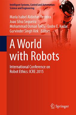 Ferreira, Maria Isabel Aldinhas - A World with Robots, e-bok
