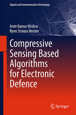Mishra, Amit Kumar - Compressive Sensing Based Algorithms for Electronic Defence, ebook
