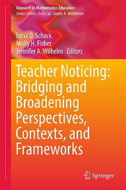 Fisher, Molly H. - Teacher Noticing: Bridging and Broadening Perspectives, Contexts, and Frameworks, ebook
