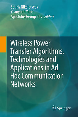 Georgiadis, Apostolos - Wireless Power Transfer Algorithms, Technologies and Applications in Ad Hoc Communication Networks, ebook