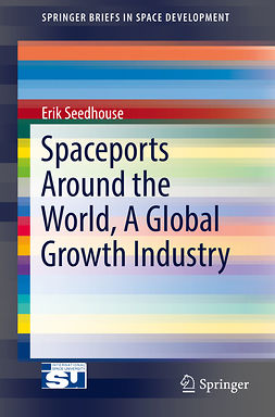 Seedhouse, Erik - Spaceports Around the World, A Global Growth Industry, e-kirja