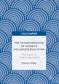 Dilley, Patrick - The Transformation of Women's Collegiate Education, e-kirja