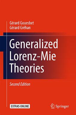 Gouesbet, Gérard - Generalized Lorenz-Mie Theories, e-bok