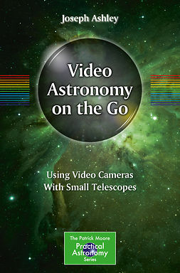 Ashley, Joseph - Video Astronomy on the Go, e-kirja