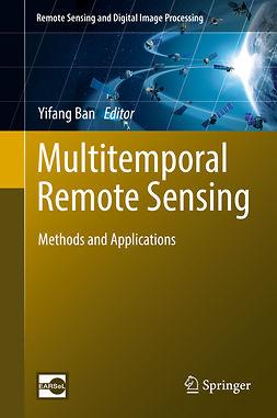 Ban, Yifang - Multitemporal Remote Sensing, ebook