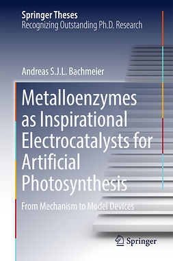 Bachmeier, Andreas S. J. L. - Metalloenzymes as Inspirational Electrocatalysts for Artificial Photosynthesis, ebook