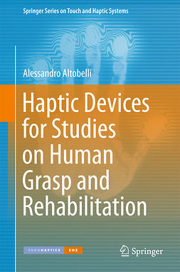 Altobelli, Alessandro - Haptic Devices for Studies on Human Grasp and Rehabilitation, ebook