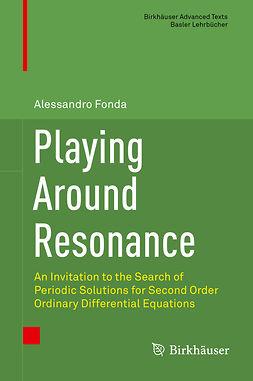 Fonda, Alessandro - Playing Around Resonance, e-bok