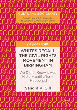 Gill, Sandra K. - Whites Recall the Civil Rights Movement in Birmingham, e-kirja