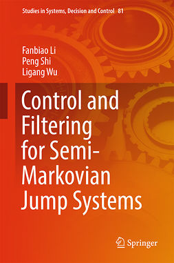 Li, Fanbiao - Control and Filtering for Semi-Markovian Jump Systems, e-kirja
