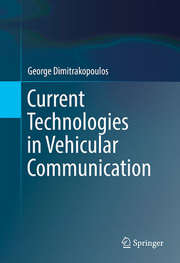 Dimitrakopoulos, George - Current Technologies in Vehicular Communication, ebook