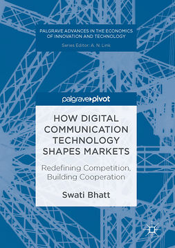 Bhatt, Swati - How Digital Communication Technology Shapes Markets, ebook