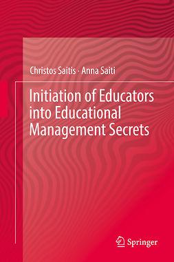 Saiti, Anna - Initiation of Educators into Educational Management Secrets, ebook