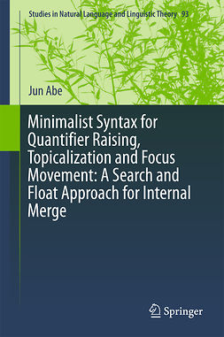 Abe, Jun - Minimalist Syntax for Quantifier Raising, Topicalization and Focus Movement: A Search and Float Approach for Internal Merge, e-bok